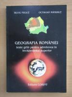 Anticariat: Silviu Negut - Geografia Romaniei, Teste grila pentru admiterea in invatamantul superior
