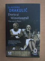Slavenka Drakulic - Dora si Minotarului. Viata mea cu Picasso