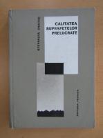 Anticariat: Stefanuta Enache - Calitatea suprafetelor prelucrate