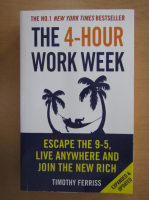 Anticariat: Timothy Ferriss - The 4 Hour Work Week