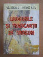 Vasile Berchesan - Drogurile si traficantii de droguri