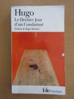 Anticariat: Victor Hugo - Le Dernier Jour d'un Condamne