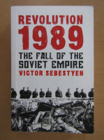 Victor Sebestyen - Revolution 1989. The Fall of the Soviet Empire