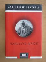 Anticariat: Ada Louise Huxtable - Frank LLoyd Wright