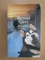 Anticariat: Bernard Clavel - Amarok