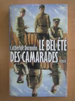 Anticariat: Catherine Durandin - Le Bel Ete des camarades