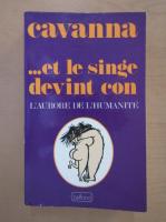 Anticariat: Cavanna et le sige devint con