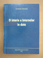 Anticariat: Constantin Gheorghe - O istorie a Internelor in date