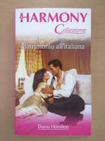 Anticariat: Diana Hamilton - Matrimonio all'italiana