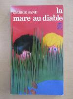 Anticariat: George Sand - La mare au diable