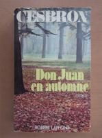 Gilbert Cesbron - Don Juan en automne