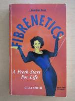 Anticariat: Gilly Smith - Fibrenetics