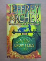 Anticariat: Jeffrey Archer - As the Crow Flies