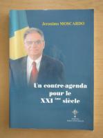 Anticariat: Jeronimo Moscardo - Un Contre Agenda pour le XXI eme siecle