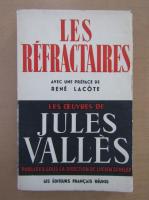 Jules Valles - Les refractaires
