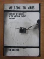Anticariat: Ken Hollings - Welcome to Mars