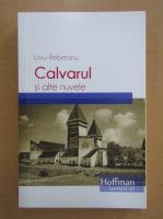 Anticariat: Liviu Rebreanu - Calvarul si alte nuvele