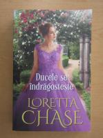 Anticariat: Loretta Chase - Ducele se indragosteste