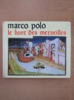 Anticariat: Marco Polo - Le livre des merveilles