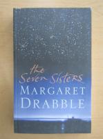 Anticariat: Margaret Drabble - The Seven Sisters