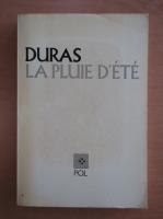 Marguerite Duras - La pluie d'ete
