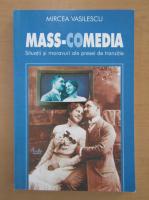 Mircea Vasilescu - Mass-comedia