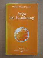 Anticariat: Omraam Mikhael Aivanhov - Yoga der Ernahrung