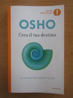 Anticariat: Osho - Crea il tuo destino