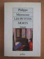 Anticariat: Philippe Mezescaze - Les Petites Morts