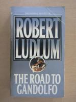 Robert Ludlum - The Road to Gandolfo