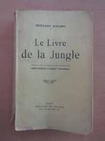 Anticariat: Rudyard Kipling - Le Livre de la Jungle