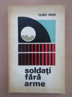 Teodor Tanco - Soldati fara arme
