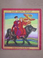 Anticariat: The Iron Wolf. Ukrainian Folk Tale