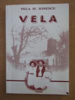 Anticariat: Vela M. Ionescu - Vela