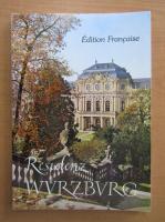 Anticariat: Wurtzbourg. Le palais des princes-eveques et les jardins