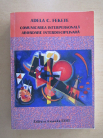 Anticariat: Adela C. Fekete - Comunicarea interpersonala abordare interdisciplinara