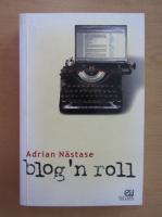 Anticariat: Adrian Nastase - Blog'n roll
