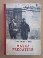 Anticariat: Alexandru Jar - Marea pregatire