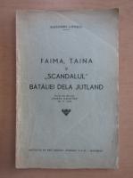 Anticariat: Alexandru Lupascu - Faima, taina si scandalul bataliei dela Jutland