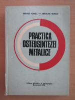 Anticariat: Andrei Voinea - Practica osteosintezei metalice