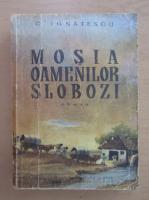 Anticariat: C. Ignatescu - Mosia oamenilor slobozi