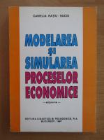 Anticariat: Camelia Ratiu Suciu - Modelarea si simularea proceselor economice