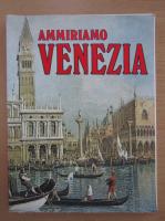 Anticariat: Claudio Pescio - Ammiriamo Venezia