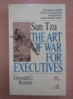 Anticariat: Donald G. Krause - The Art of War for Executives