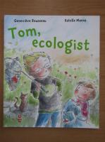 Anticariat: Genevieve Rousseau - Tom, ecologist