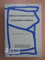 Anticariat: Gerald Gassiot-Talabot - La figuration narrative