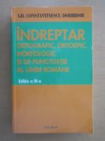 Anticariat: Gheorghe Constantinescu Dobridor - Indreptar ortografic, ortoepic, morfologic si de punctuatie al limbii romane