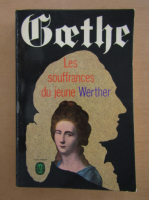 Anticariat: Goethe - Les souffrances du jeune Werther