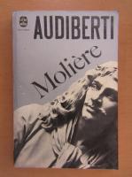 Anticariat: Jacques Audiberti - Moliere