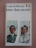 Anticariat: Louise De Vilmorin - La lettre dans un taxi